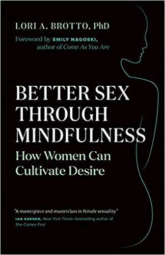 Better Sex Through Mindfulness: How Women Can Cultivate Desire Book cover