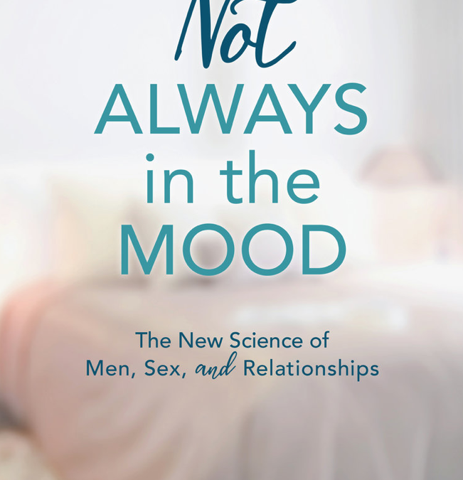 Not Always in the Mood: The New Science on Men, Sex, and Relationships